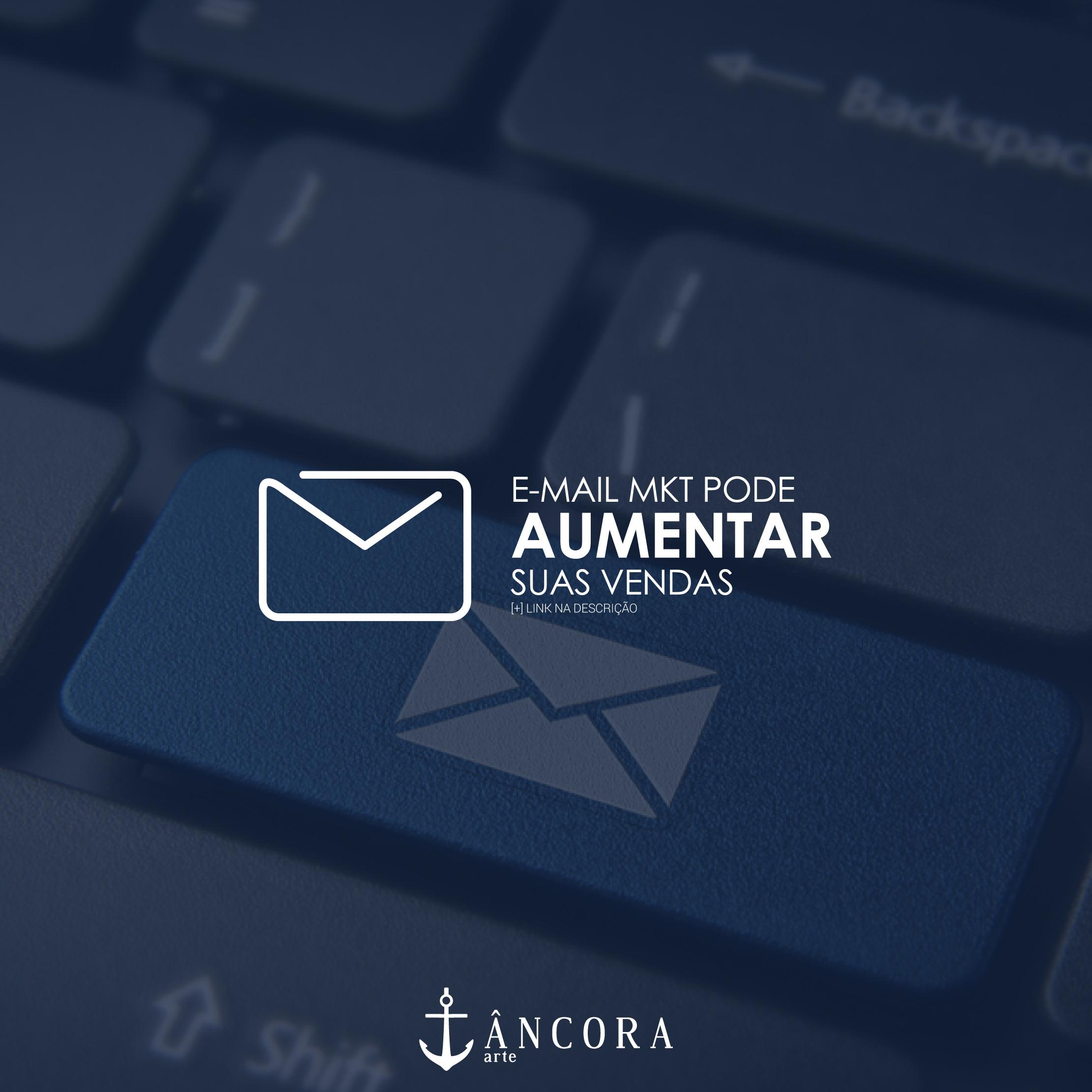 5 razões para usar o e-mail marketing para aumentar suas vendas