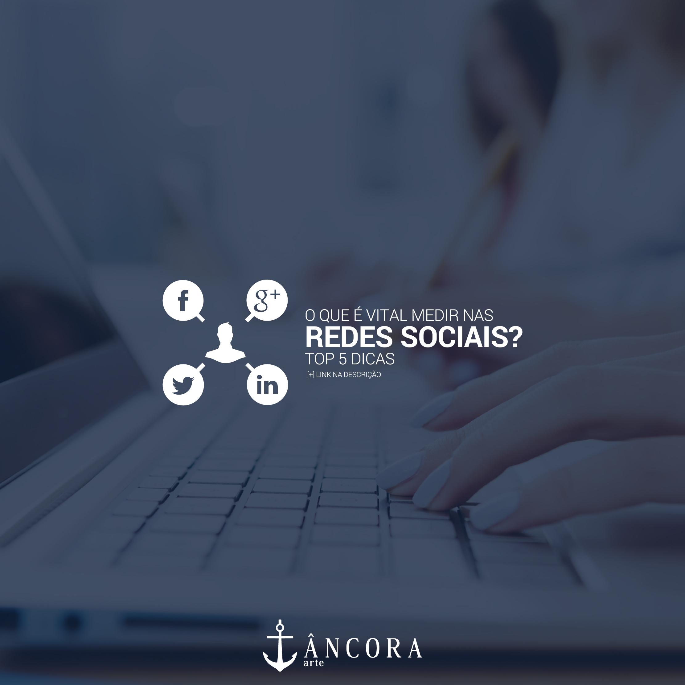 5 dicas do que é vital medir nas redes sociais